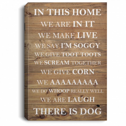 In This Home, There Is Dog Sign